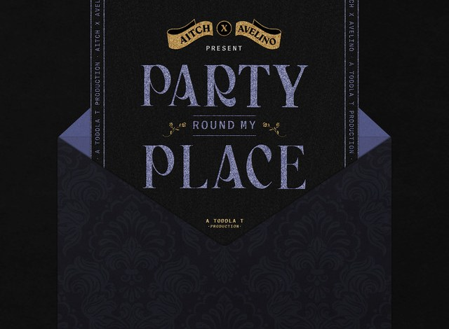 Photo of Aitch – Party Round My Place Ft. Avelino
