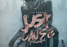 Lil Durk – Just Cause Y'all Waited ZIP FILE