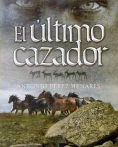 El último cazador – Antonio Pérez Henares