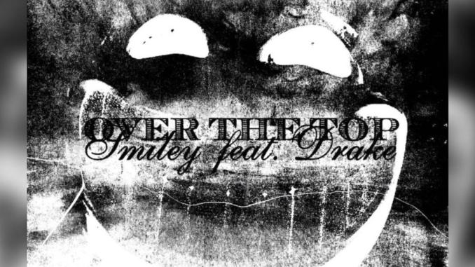 DOWNLOAD MP3: Smiley – Over The Top Ft. Drake