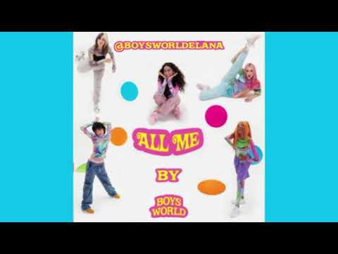 DOWNLOAD MP3: Boys World - All Me
