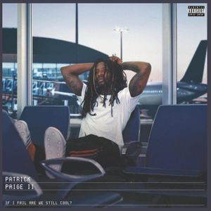 Download Patrick Paige II If I Fail Are We Still Cool? zip album download