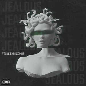 DOWNLOAD MP3: Young Chri$ – Jealous Ft. Mo3