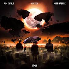 Juice WRLD, Clever & Post Malone - Life's A Mess 2 MP3 DOWNLOAD