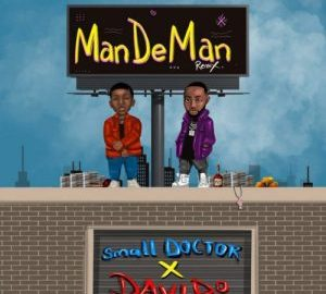 Small Doctor – ManDeMan (Remix) ft. Davido mp3 download