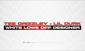 Tee Grizzley - White Lows Off Designer Ft. Lil Durk
