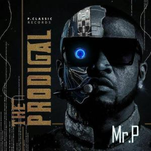 ALBUM Mr P – The Prodigal