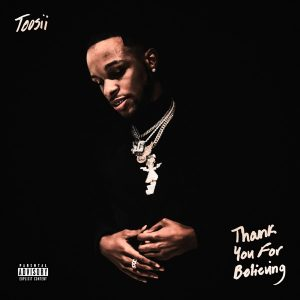 Toosii – Thank You For Believing (ZIP FILE)