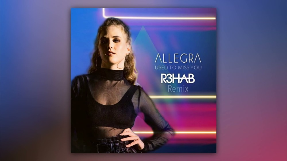Allegra - Used To Miss You (R3HAB Remix) mp3 download