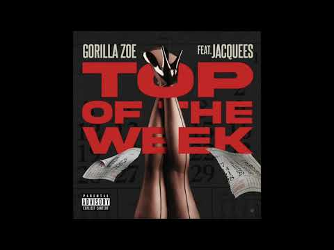 Gorilla Zoe & Jacquees - Top Of The Week