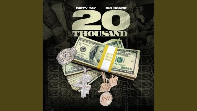 """Dirty Tay & Big Scarr - 20 Thousand Download free mp3. Dirty Tay & Big Scarr drops a new song """"titled"""" 20 Thousand and is here for mp3 download."""