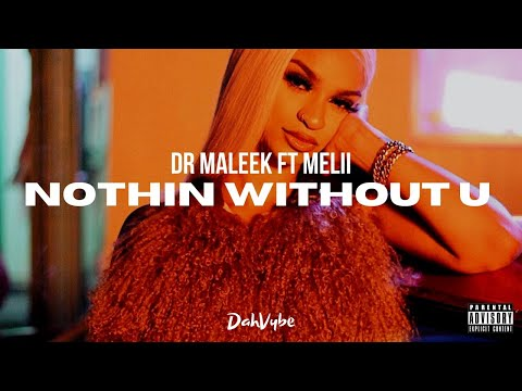 Dr Maleek Ft. Melii - Nothin Without You