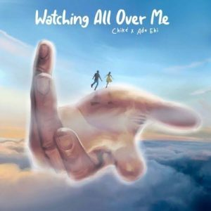 Chike – Watching All Over Me ft. Ada Ehi mp3 download