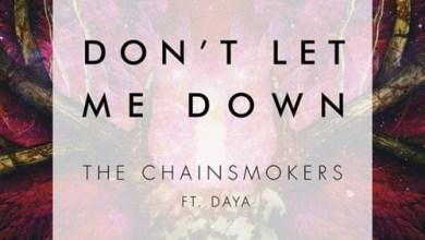 The Chainsmokers Featuring Daya - Don't Let Me Down mp3 download