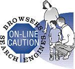 On-line Caution - Browsers and Search Engines