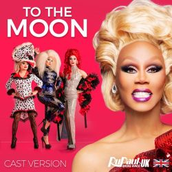 RuPaul - To the Moon (Cast Version) [feat. The Cast of RuPaul's Drag Race UK] - Single [iTunes Plus AAC M4A]
