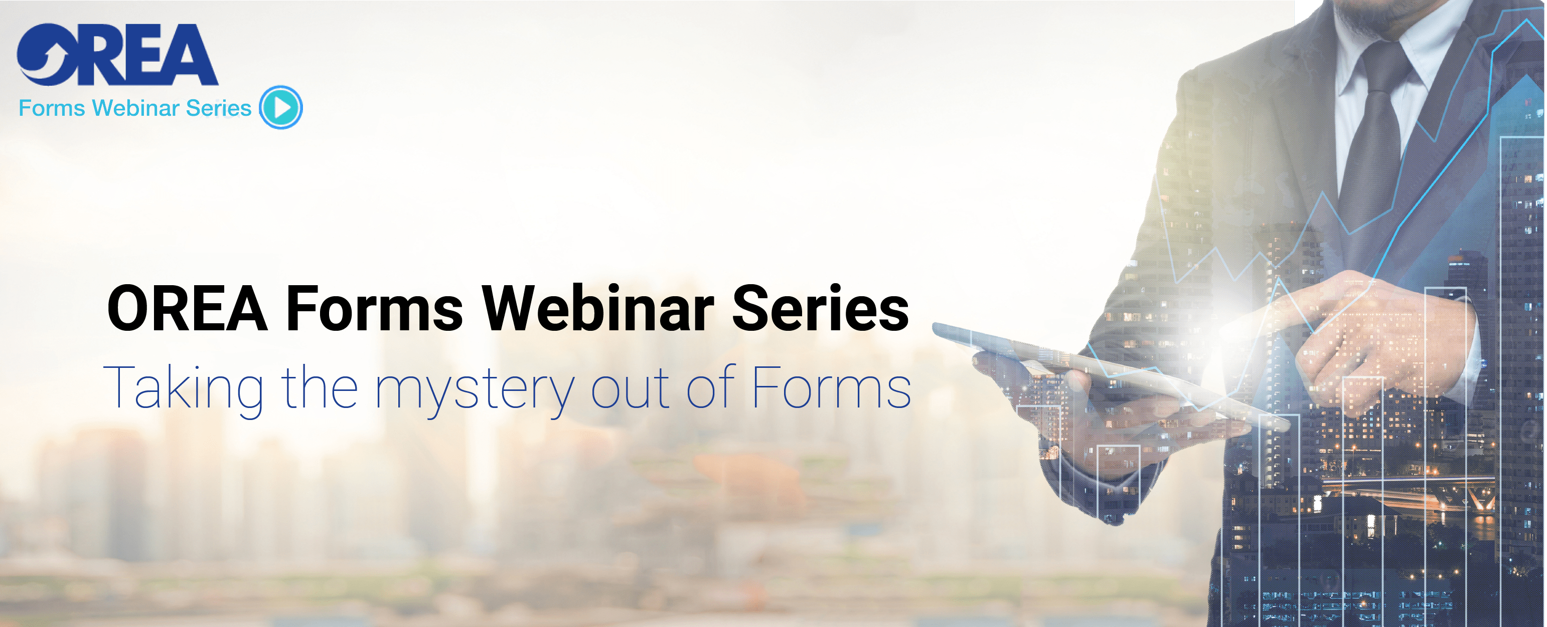 OREA Forms Webinar Series - Taking the mystery out of Forms