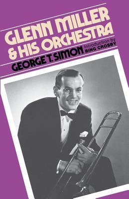 Glenn Miller & His Orchestra - Simon, George T