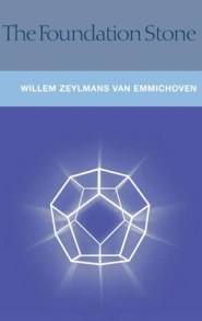 The Foundation Stone - Van Emmichoven, F W Zeylmans, and Davy, John (Translated by)