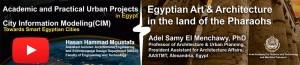 Vídeos de las conferencias: Proyectos Urbanos Académicos y Prácticos – Arte y Arquitectura Egipcia