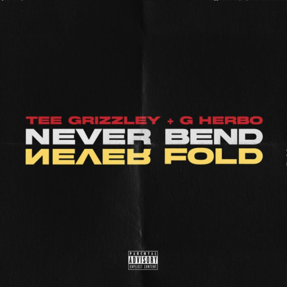DOWNLOAD MP3: Tee Grizzley Ft. G Herbo – Never Bend Never Fold