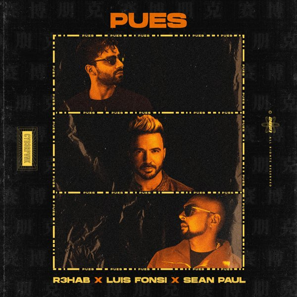 DOWNLOAD MP3: R3HAB Ft. Luis Fonsi & Sean Paul – Pues