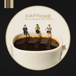 Fly By Midnight - Caffeine (feat. Shoffy) - Single [iTunes Plus AAC M4A]