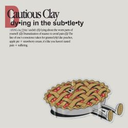 Cautious Clay - Dying in the Subtlety - Single [iTunes Plus AAC M4A]