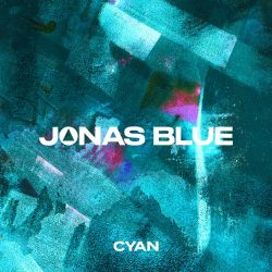 Jonas Blue - Cyan - EP [iTunes Plus AAC M4A]