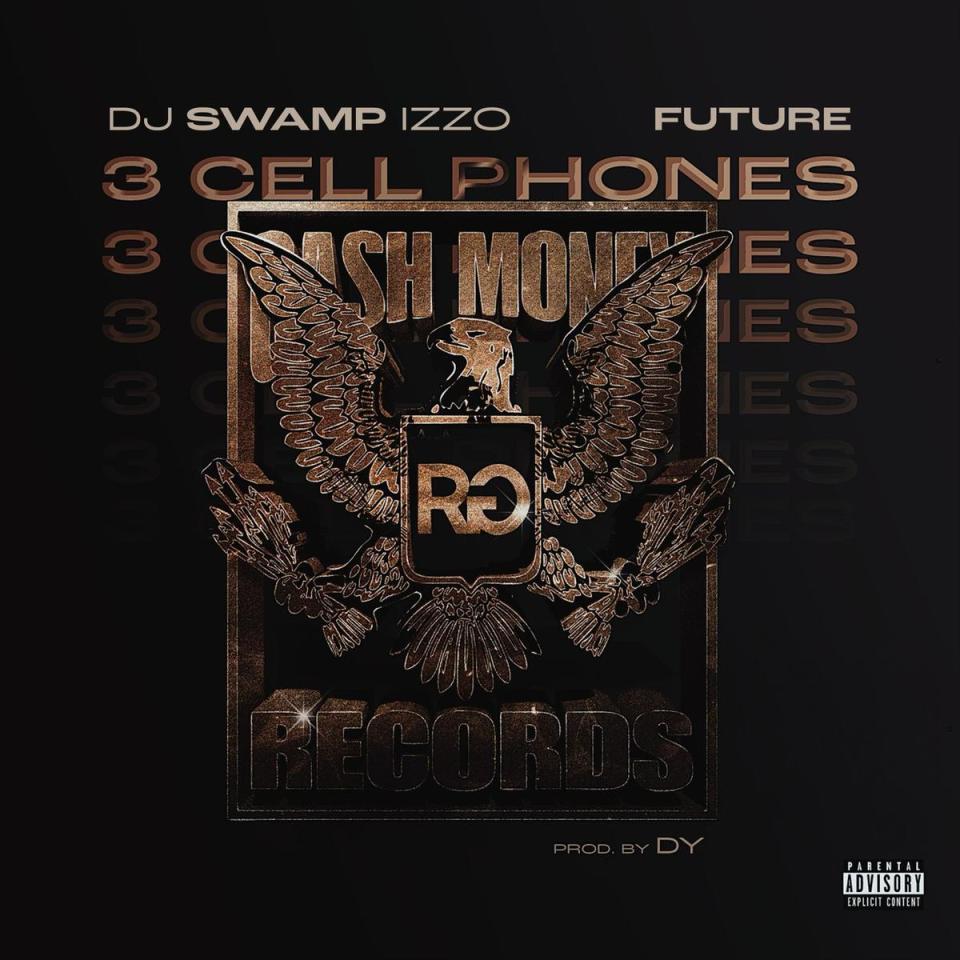 DOWNLOAD MP3: DJ Swamp Izzo Ft. Future – 3 Cell Phones