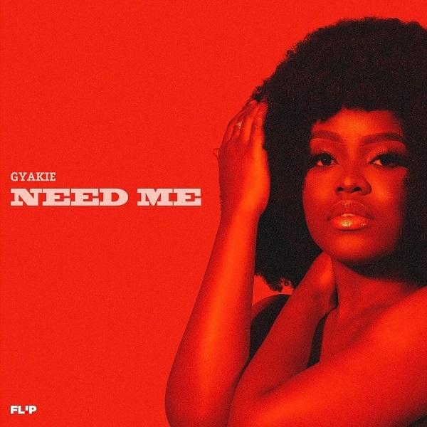 DOWNLOAD MP3 : Gyakie – Need Me