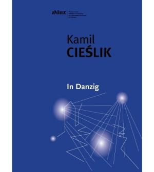 Kamil Cieślik - In Danzig - okładka