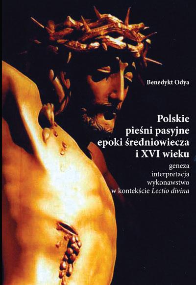Polskie pieśni pasyjne epoki średniowiecza i XVI wieku