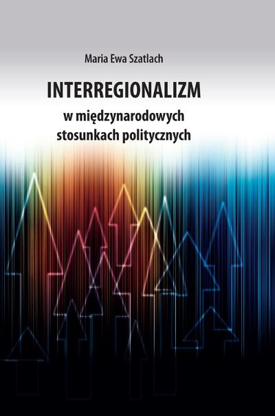 Interregionalizm w międzynarodowych stosunkach politycznych