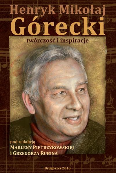 Henryk Mikołaj Górecki. Twórczosć i inspiracje