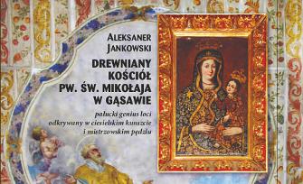 Piękna książka o zabytkowym kościele w Gąsawie