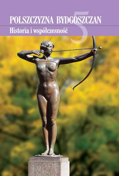 Polszczyzna bydgoszczan. Historia i współczesność, t. 5