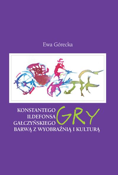 Konstantego Ildefonsa Gałczyńskiego gry barwą z wyobraźnią i kulturą