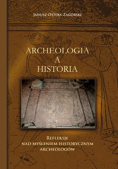 Archeologia a historia  Refleksje nad myśleniem historycznym archeologów