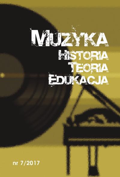 Muzyka. Historia. Teoria. Edukacja nr 7/2017
