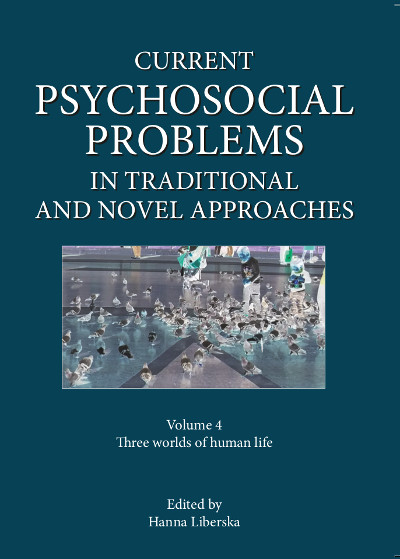 Current psychosocial problems in traditional and novel approaches. Three worlds of human life (volume 4)