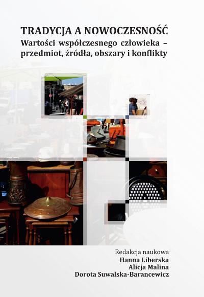 Tradycja a nowoczesność. Wartości współczesnego człowieka – przedmiot, źródła, obszary i konflikty