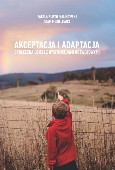 Akceptacja i adaptacja społeczna dzieci z dysfunkcjami rozwojowymi
