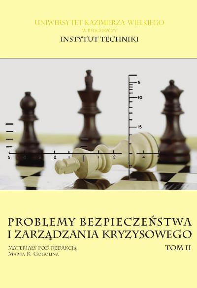 Problemy bezpieczeństwa i zarządzania kryzysowego, tom II