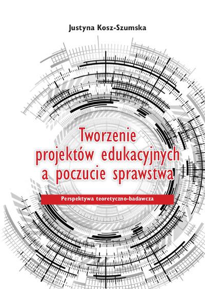 Tworzenie projektów edukacyjnych a poczucie sprawstwa. Perspektywa teoretyczno-badawcza