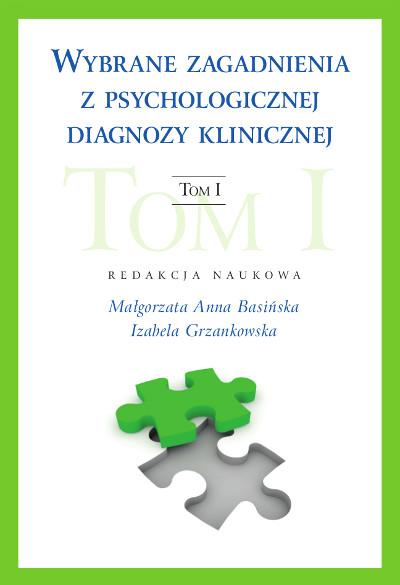 Wybrane zagadnienia z psychologicznej diagnozy klinicznej  Tom I
