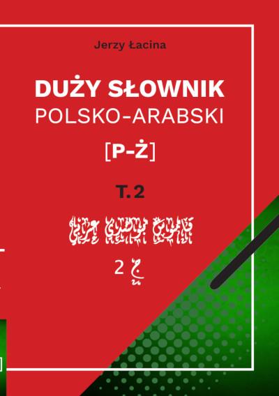 Duży słownik polsko-arabski Tom II [P – Ż]