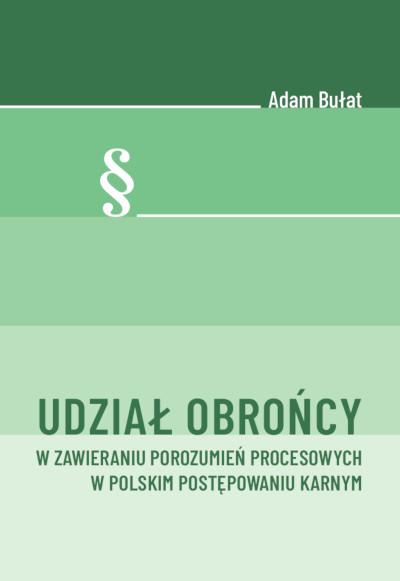 Udział obrońcy w zawieraniu porozumień procesowych w polskim postępowaniu karnym