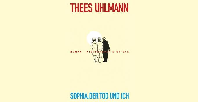 Rezension: Thees Uhlmann. Sophia, der Tod und ich