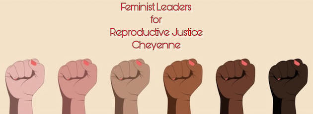 Feminist Leaders for Reproductive Choice Cheyenne
